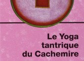 - Citation : Le yoga tantrique du cachemire,